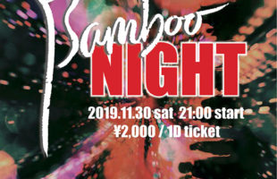Bar vicolo Presents Banboo NIGHT
